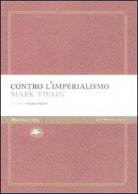 Contro l imperialismo (Paperback): Mark Twain