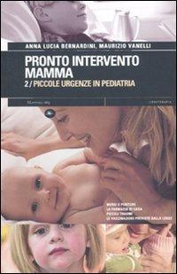 Pronto intervento mamma vol. 2 - Piccole: Mattioli 1885