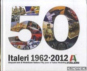 Italeri 1962-2012: Cinquant'anni di modellismo italiano /: Gabriele Ronchetti; Luigi