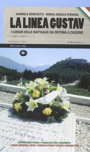 La linea Gustav. I luoghi della battaglia: Ronchetti, Gabriele; Ferrara,