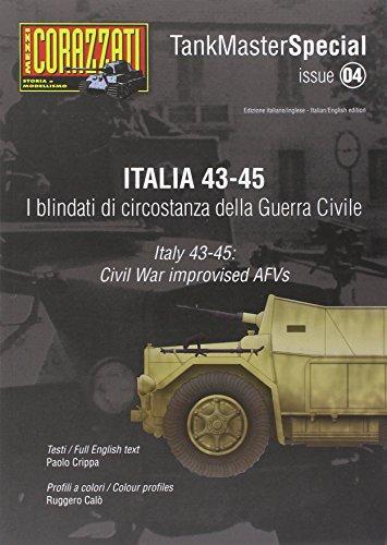 9788862614085: Italia 43-45. I blindati di circostanza della guerra civile. Tank master special. Ediz. italiana e inglese (Mezzi corazzati)