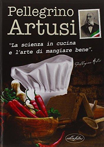 9788862622172: La scienza in cucina e l'arte di mangiar bene (I classici della cucina)