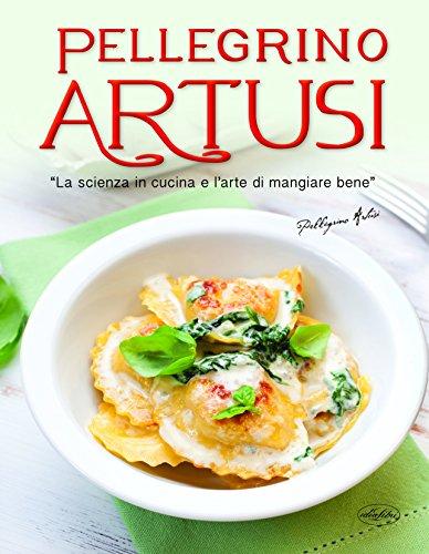 9788862622219: La scienza in cucina e l'arte di mangiar bene. Ediz. illustrata (Varia illustrata)