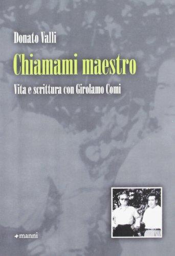 9788862661287: Chiamami maestro. Vita e scrittura con Girolamo Comi