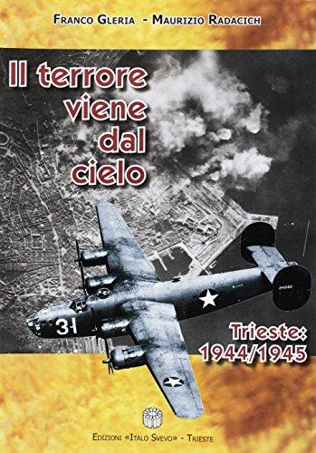 9788862680516: Il terrore viene dal cielo. Trieste: 1944-1945