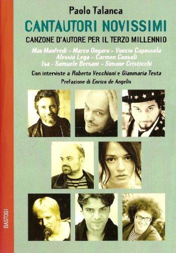 Cantautori novissimi. Canzone d'autore per il terzo millennio Talanca, Paolo