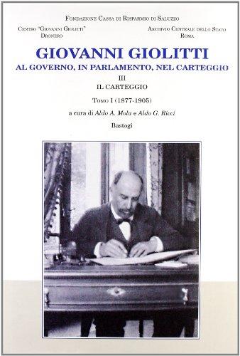 Giovanni Giolitti. Al governo, al parlamento, nel: Mola, A. A.;
