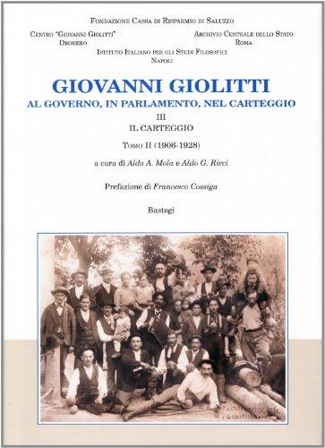 Giovanni Giolitti. Al governo, al parlamento, nel