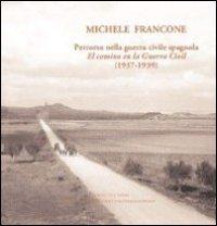 9788862741699: Michele Francone. Percorso nella guerra civile spagnola-El camin en la guerra civil (1937-1939). Ediz. bilingue (Biblioteca di Spagna contemporanea)