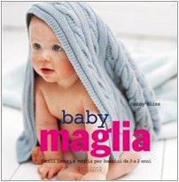9788862840002: Baby maglia. Facili lavori a maglia per bambini da 0 a 2 anni