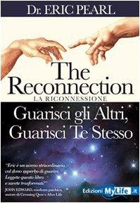 9788862850346: The reconnection. Guarisci gli altri guarisci te stesso