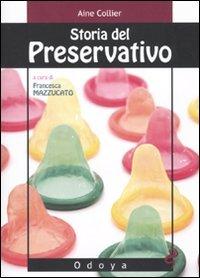 9788862880671: Storia del preservativo