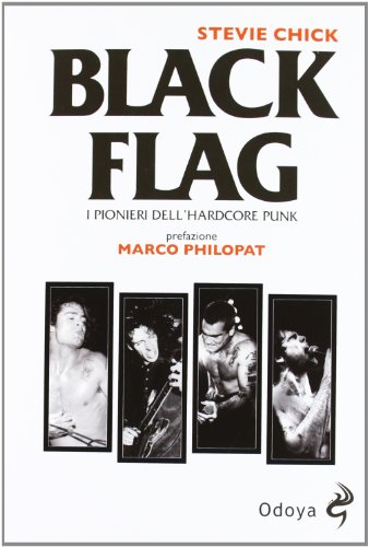 9788862881074: Black flag. I pionieri dell'hardcore punk