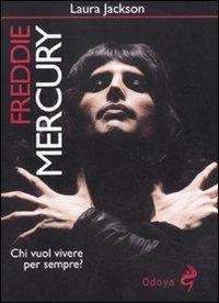 9788862881203: Freddie Mercury. Chi vuol vivere per sempre?