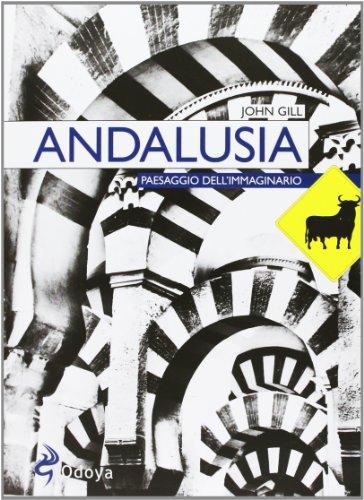 9788862881753: Andalusia. Paesaggio dell'immaginario (Odoya library)