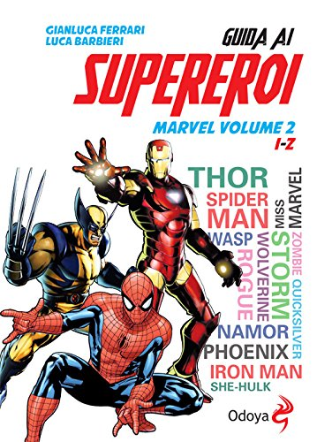 Guida ai supereroi Marvel: 2: Luca Barbieri; Gianluca