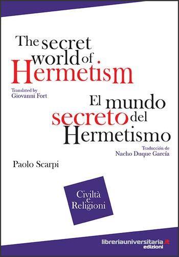 9788862924924: The secret world of Hermetism-El mundo secreto del Hermetismo. Ediz. italiana, inglese e spagnola (Quaderni di civiltà e religioni)