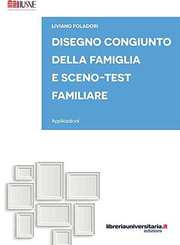Disegno congiunto della famiglia e Sceno-test familiare.: Foladori, Liviano