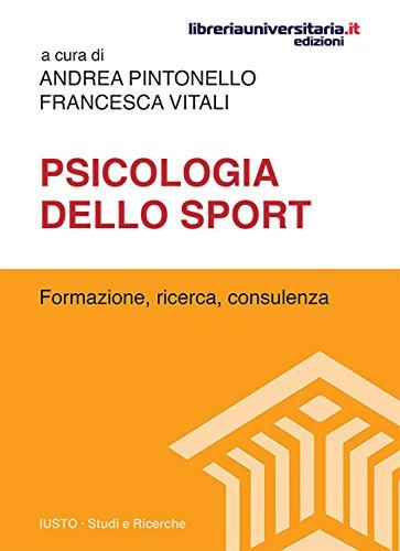 Psicologia dello sport. Formazione, ricerca, consulenza: Pintonello, Andrea; Vitali,