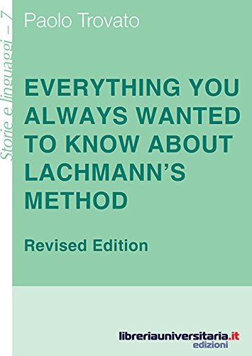 9788862928601: Everything you always wanted to know about Lachmann's method. A non-standard handbook of genealogical textual criticism in the age of post-structuralism, cladistics