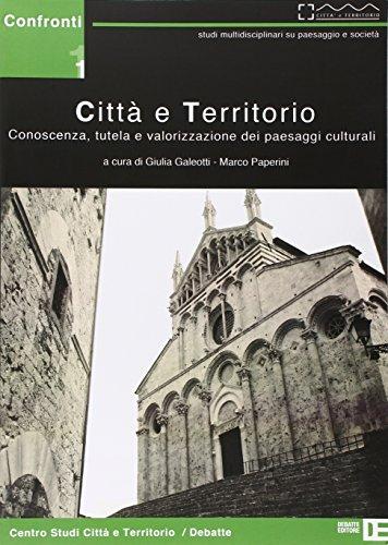 Città e territorio. Conoscenza, tutela e valorizzazione dei paesaggi culturali.