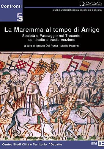 9788862971942: La Maremma al tempo di Arrigo. Società e paesaggio nel Trecento. Continuità e trasformazione (Confronti)