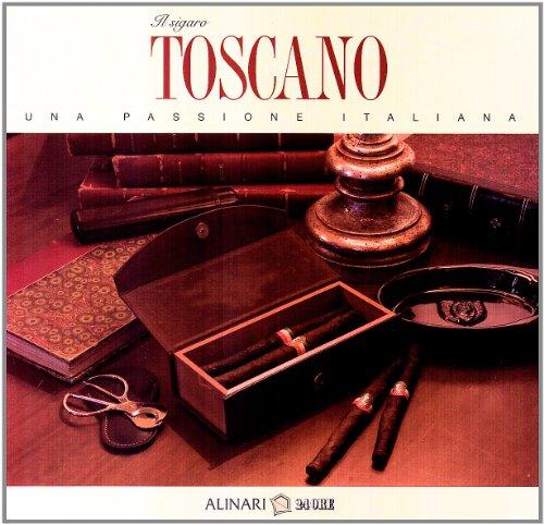 Il sigaro Toscano. Una passione italiana.: Ciuffoletti,Z. Corradi,G.L. Cresti,C. Luti,G. e altri.