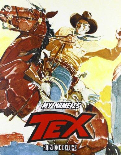 9788863045581: My name is Tex. Edizione Deluxe con CD audio, libro e poster