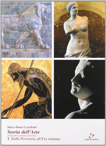 Storia dell'arte. Opere, protagonisti, tecniche. Per le: Marco Bona Castellotti