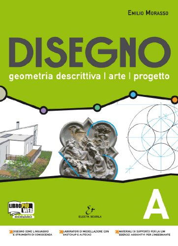 9788863080490: Disegno. Geometria descrittiva, arte, progetto. Vol. A. Con espansione online. Per il Liceo scientifico