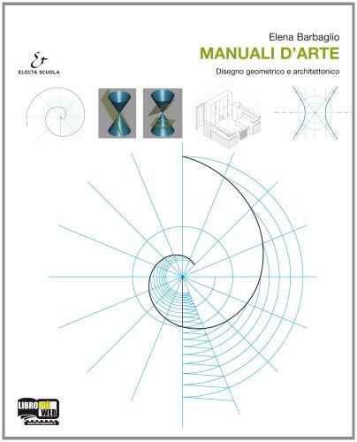 9788863080520: Manuali d'arte. Vol. C: Disegno geometrico e architettonico. Con atlante. Per le Scuole superiori. Con espansione online