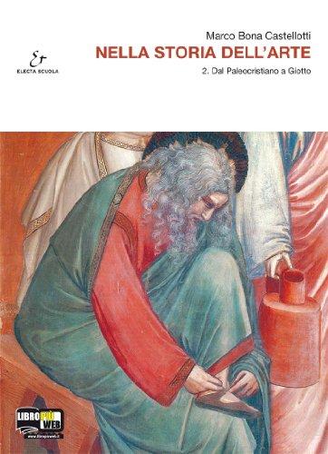 Nella storia dell'arte. Con espansione online. Per: Bona Castellotti, Marco