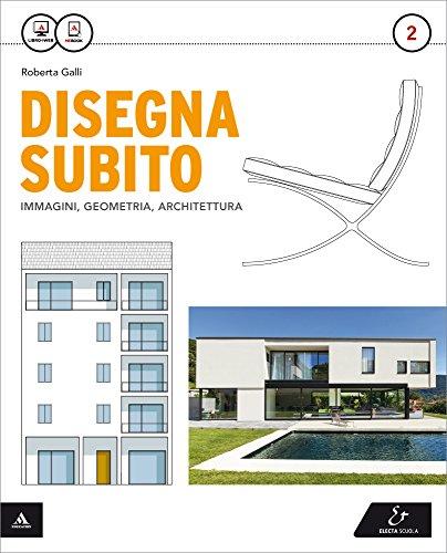 9788863082210: Disegna subito. Con Quaderno di disegno e architettura. Per il Liceo scientifico. Con e-book. Con espansione online (Vol. 2)