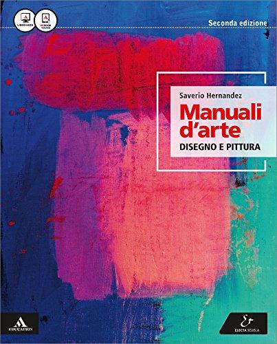 9788863082685: Manuali d'arte. Disegno e pittura. Con atlante. Per le Scuole superiori. Con e-book. Con espansione online