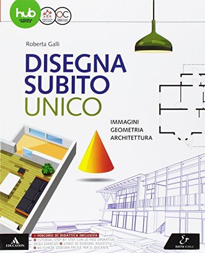 9788863084023: Disegna subito. Per il primo biennio delle Scuole superiori. Con e-book. Con espansione online