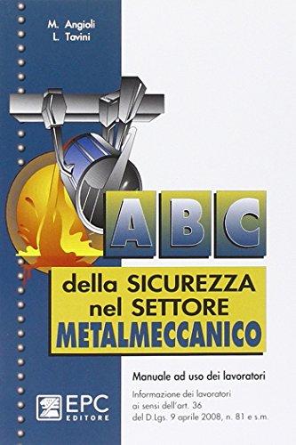 9788863100303: ABC della sicurezza nel settore metalmeccanico