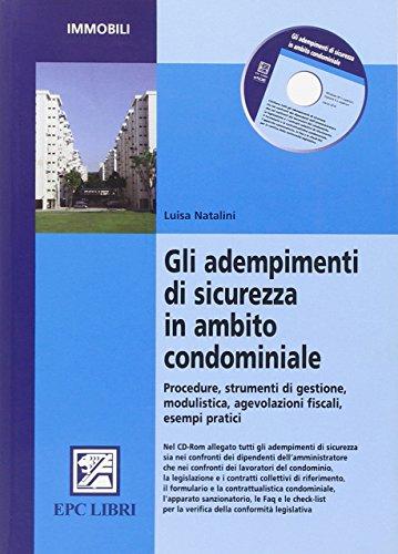 9788863102093: Gli adempimenti di sicurezza in ambito condominiale. Procedure, strumenti di gestione, modulistica, agevolazioni fiscali, esempi pratici. Con CD-ROM