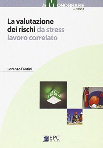 9788863103151: La valutazione dei rischi da stress lavoro correlato