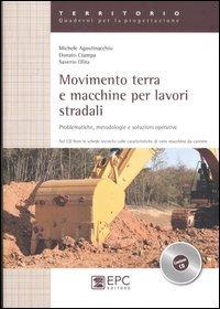 9788863103878: Movimento terra e macchine per lavori stradali. Problematiche, metodologie e soluzioni operative. Ediz. illustrata