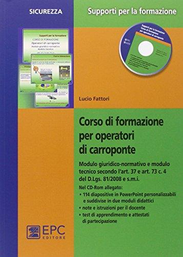 9788863104646: Corso di formazione per operatori di carroponte. Con CD-ROM