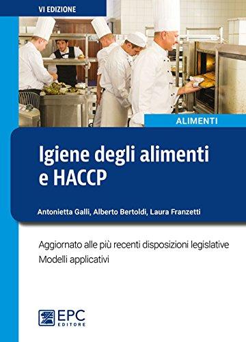 9788863108279: Igiene degli alimenti e HACCP. Aggiornato alle più recenti disposizioni legislative. Modelli applicativi. Nuova ediz.