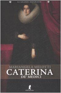 Caterina de' Medici: Melotti, Mariangela