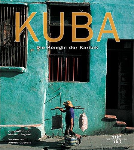 9788863122398: Bildband Kuba: Die Königin der Karibik. Eine Bilderreise durch Kuba - von der Kolonialzeit bis zu den 50er Jahren. Genießen Sie Kuba von zu Hause - mit 280 Fotos (German Edition)