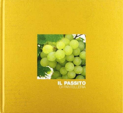 9788863151343: Il passito di Pantelleria