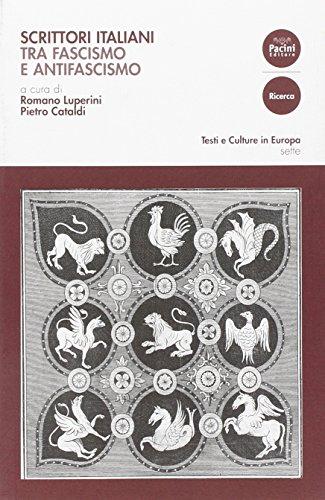 9788863151565: Scrittori italiani tra fascismo e antifascismo
