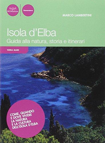 9788863151770: Isola d'Elba. Guida alla natura, storia e itinerari