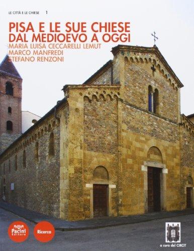 9788863155914: Pisa e le sue chiese. Dal Medioevo a oggi (Ricerca. Le città e le chiese)