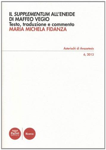 9788863156164: Il «Supplementum» all'«Eneide» di Maffeo Vegio. Testo latino a frontte