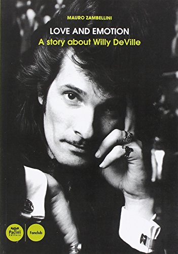 9788863159417: Love and emotion. A story about Willy DeVille