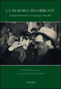 9788863201383: La memoria ricorrente. L'Irpinia letteraria di Giuseppe Marotta
